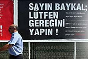 'Say�n Baykal l�tfen gere�ini yap�n' sloganl� afi�.17506