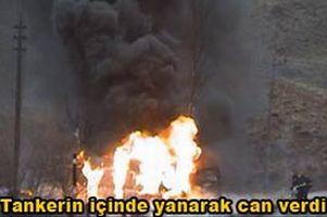Tanker devrildi, 1 kişi yanarak feci şekilde can verdi.10813