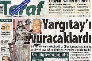 Taraf'tan inanılmaz iddia: Yargıtay'ı vuracaklardı.39299