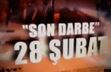 28 �ubat darbesi belgeseli - Video